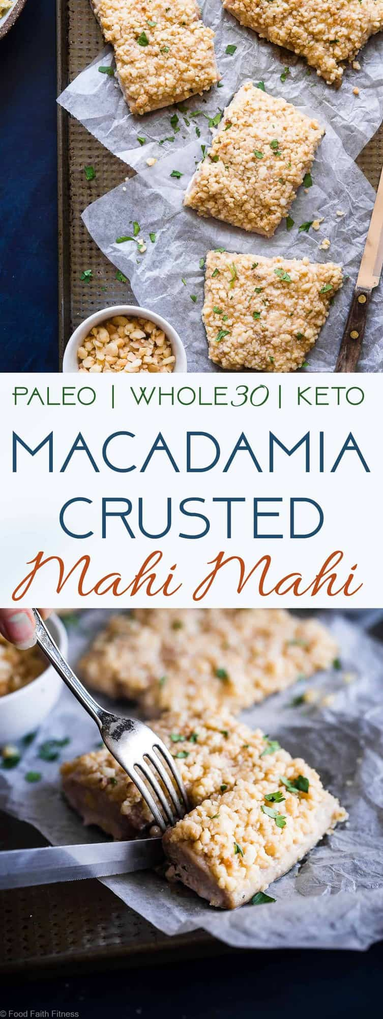 3 Ingredient Macadamia Nut Mahi Mahi - This oven baked mahi mahi is aquick and easy healthy dish with only 3 ingredients! Keto, Whole30 and paleo friendly and SO tasty! You definitely want this recipe in your back pocket for busy weeknights! | #Foodfaithfitness | #Whole30 #Paleo #Healthy #Glutenfree #Keto
