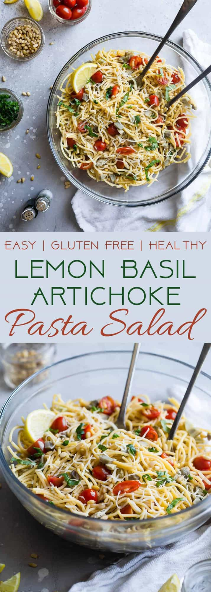 Gluten Free Lemon Artichoke Spaghetti Pasta Salad- A simple, healthy, vegan friendly pasta salad with creamy, roasted artichokes, bright fresh basil, garlic and lemon vinaigrette! Big flavors, so easy and great for Spring or Potlucks! | #Foodfaithfitness | #Vegan #Glutenfree #Healthy #Pastasalad #Dairyfree