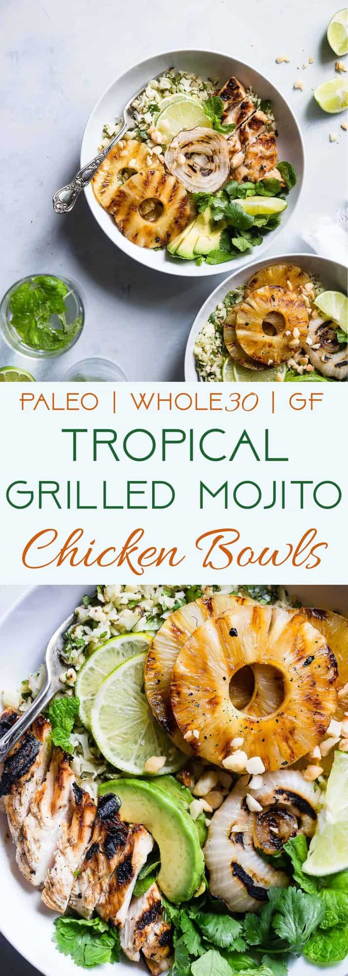 Grilled Tropical Chicken Bowls -These paleo and whole30 compliant Grilled Tropical Chicken bowls are an easy, healthy and gluten free weeknight dinner loaded with sweet and tangy island flavors! Sure to be a crowd pleaser! | #Foodfaithfitness | #Paleo #Whole30 #Glutenfree #Healthy #Chickendinner