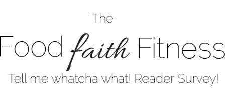 Food Faith Fitness Reader Survey