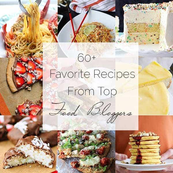 Food Bloggers Favorite Recipes Roundup - A Collection of awesome recipes from TOP food bloggers!   foodfaithfitness.com