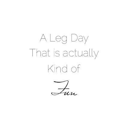 A leg Day workout that is kind of fun! - Food Faith Fitness
