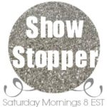 Show Stopper Saturday Link Party #56 with Birthday Cake Features