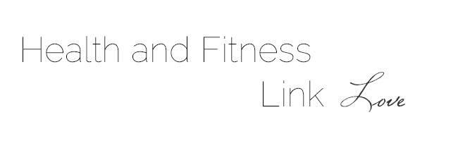 Health and Fitness Link Love   Foodfaithfitness.com  
