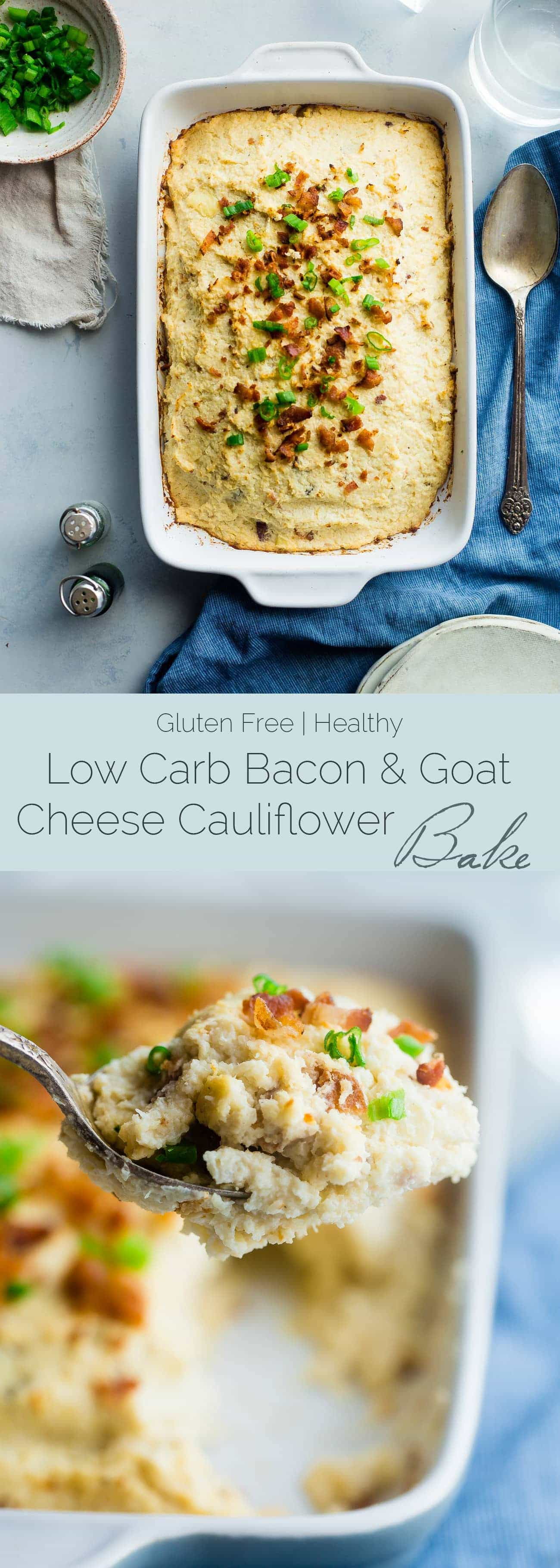 Low Carb Bacon and Goat Cheese Cauliflower Bake - This baked cauliflower is SO creamy and no one ever knows it's made of veggies. You would never guess it's an easy, healthy, low carb and gluten free side dish that even kids love!   Foodfaithfitness.com   @FoodFaithFit