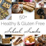 50+ Healthy, Gluten Free Snacks for Back-To-School