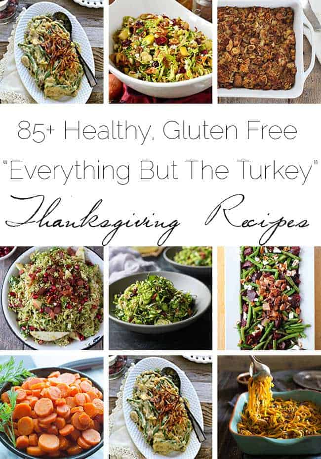 85+ Healthy, Gluten Free Thanksgiving Recipes for Everything But The Turkey | Foodfaithfitness.com | @FoodFaithFit