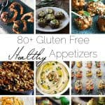 80+ Healthy, Gluten Free Appetizer Recipes