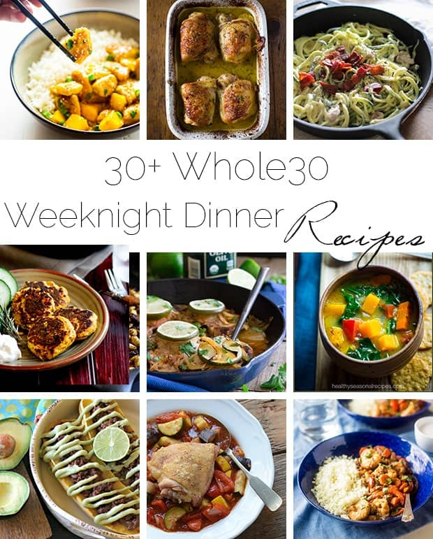 30 Whole30 Compliant Weeknight Dinner Recipes
