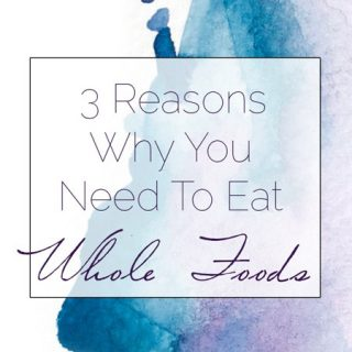 My Whole Food Turning Point & 3 Reasons to Eat them