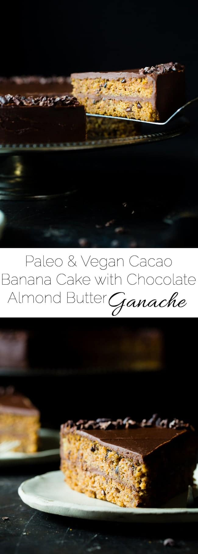 Paleo Cacao Banana Bread Cake - This show stopping cake has a rich, creamy almond butter chocolate ganache! You'll never know it's a healthier, paleo and vegan friendly dessert! | Foodfaithfitness.com | @FoodFaithFit