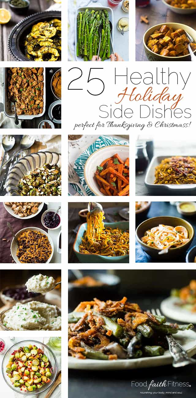 25 Healthy Holiday Side Dish Recipes - Need some ideas for Thanksgiving or Christmas? All of these side dishes are gluten free, healthier and many are paleo, whole30 and vegan! All the taste and better for you! | Foodfaithfitness.com | @FoodFaithFit | gluten free thanksgiving side dishes. gluten free holiday side dishes. healthy side dish recipes. christmas dinner side dishes. holiday side dishes. sweet potato casserole. green bean recipes. gluten free stuffing. healthy stuffing recipes. healthy sweet potato casserole