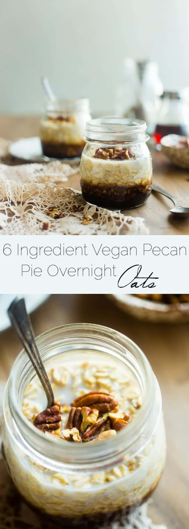 6 Ingredient Vegan Pecan Pie Overnight Oats - These healthy overnight oats taste like pecan pie! They're a 10 minute, gluten free make-ahead breakfast with only 6 ingredients that tastes like dessert! | Foodfaithfitness.com | @FoodFaithFit