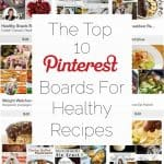 The Top 10 Best Pinterest Boards for Healthy Recipes