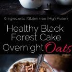 Black Forest Cake Overnight Oats - These 6 ingredient, quick and easy overnight oats have all the taste of the classic dessert in a healthy, gluten free and protein packed breakfast! | Foodfaithfitness.com | @FoodFaithFit