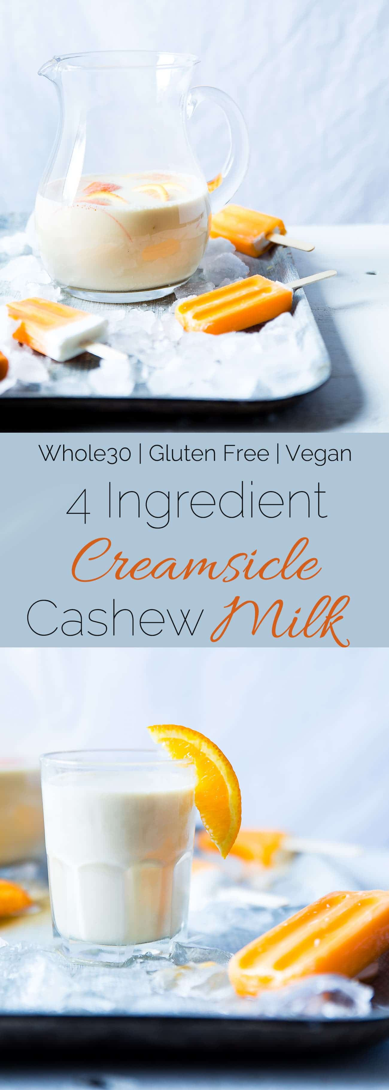 Creamsicle Cashew Milk - This quick and easy, 4 ingredient cashew milk recipe tastes like a creamsicle! It's a paleo, vegan and whole30 compliant drink that tastes better than store bought!   Foodfaithfitness.com   @FoodFaithFit