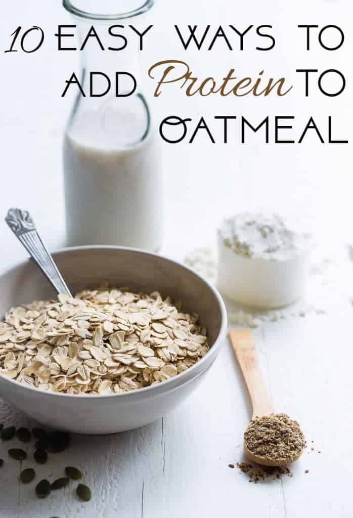 10 Ways to Add Protein to Oatmeal -Ever wondered how to make protein porridge? Here are 10 healthy ways to easily increase the protein content of your morning bowl of oatmeal! | Foodfaithfitness.com | @FoodFaithFit
