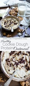 Cookie Dough Protein Oatmeal - A healthy, gluten free way to start your day! It tastes like dessert, is only 6 ingredients and is packed with protein to keep you full until lunch! | Foodfaithfitness.com | @FoodFaithFit