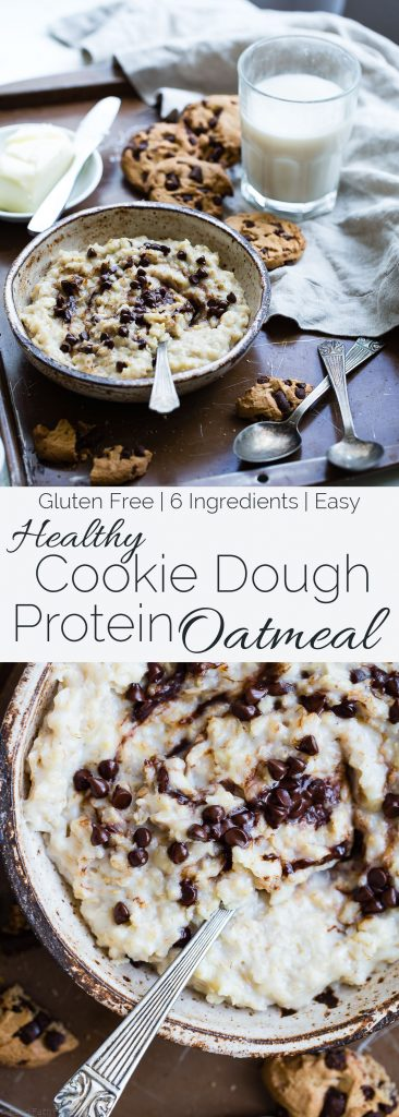 Cookie Dough Protein Oatmeal - Ahealthy, gluten free way to start your day! It tastes like dessert, is only 6 ingredients and is packed with protein to keep you full until lunch! | Foodfaithfitness.com | @FoodFaithFit