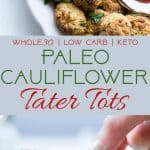 Paleo Cauliflower Tater Tots - So crispy and crunchy you will never believe they're gluten/grain/dairy free, low carb and made from veggies! Even your kids will love them!   Foodfaithfitness.com   @FoodFaithFit