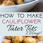 How to Make Cauliflower Tater Tots -Ever wondered how to make low carb cauliflower tater tots? Learn two easy ways – a paleo and cheesy version – to make your favorite treat healthy, gluten free and grain free! | Foodfaithfitness.com | @FoodFaithFit