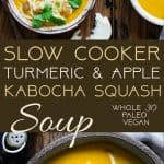 Slow Cooker Apple, Turmeric and Kabocha Squash Soup - Let the slow cooker do the work for you with this anti-inflammatorypaleo, vegan and whole30 compliant kabocha squash soup! It's an easy, healthy and gluten free fall meal! | Foodfaithfitness.com | @FoodFaithFit