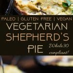 Vegetarian Shepherd's Pie -This whole30 and paleo shepherd's pie is a gluten, grain, and dairy free remake of the classic that is just as cozy and comforting! You'll never believe it's vegan friendly and healthy! | Foodfaithfitness.com | @FoodFaithFit