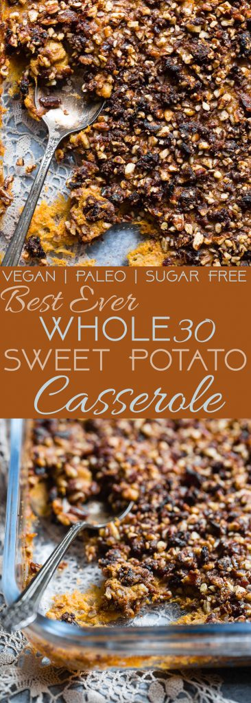 Paleo Easy Healthy Sweet Potato Casserole with Pecan Topping - the best side dish for Thanksgiving! No one will believe it's vegan friendly, whole30 compliant and gluten/grain/dairy/sugar AND egg free! | Foodfaithfitness.com | @FoodFaithFit | Vegan sweet potato casserole. whole30 sweet potato casserole. the best sweet potato casserole. sweet potato casserole recipe. gluten free sweet potato casserole. paleo sweet potato casserole. naturally sweetened sweet potato casserole. vegan side dishes. paleo side dishes. healthy comfort food.