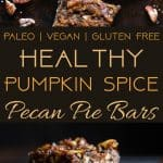 Pumpkin Spice Vegan Pecan Pie Bars -These easy, healthy pecan pie bars are only 8 ingredients and have a pumpkin spice spin! A gluten/grain/dairy/egg free dessert for Thanksgiving that's paleo friendly!   Foodfaithfitness.com   @FoodFaithFit