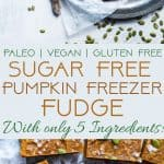 Sugar Free Vegan Pumpkin Freezer Fudge - This paleo, healthy pumpkin fudge requires only a few minutes to make and is naturally sweetened with dates! It's gluten, grain and dairy free and SO creamy! | Foodfaithfitness.com | @FoodFaithFit