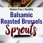 Roasted Balsamic Brussels collage photo
