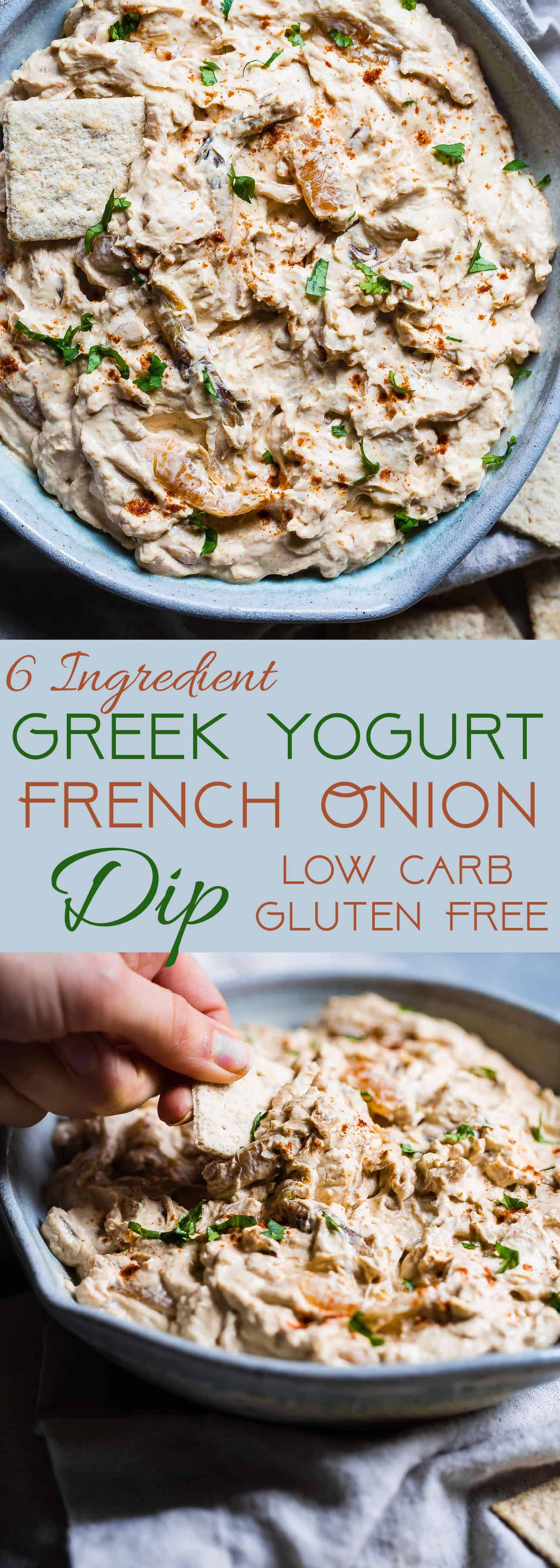 Easy Greek Yogurt French Onion Dip - This quick and easy French onion dip is a healthy, low carb, gluten free and protein packed appetizer that is perfect for parties! Only 110 calories and so creamy! | Foodfaithfitness.com | @FoodFaithFit | Homemade French Onion Dip. Caramelized French Onion Dip. New Years Eve Appetizers. Greek Yogurt Dip. Healthy Dip Recipes