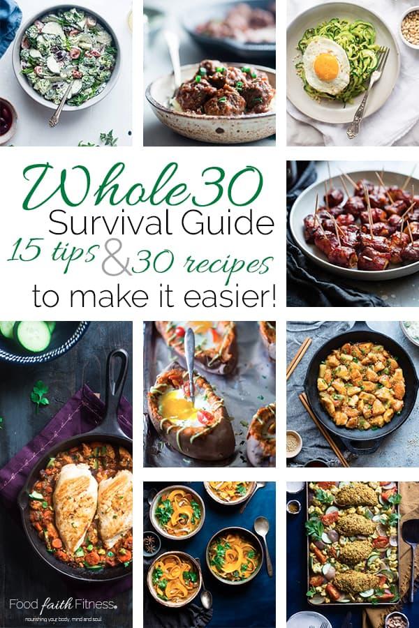 Whole30 Survival Guide - 30 Tried and True Whole30 Compliant Recipes and 15 tips to make your 30 days a whole lot easier! | Foodfaithfitness.com | @FoodFaithFit