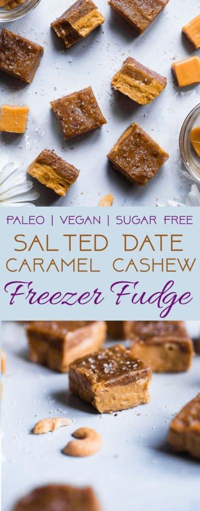 Salted Date Caramel Cashew Freezer Fudge -This easy, CREAMY, sugar free vegan fudge is topped with a salted date caramel and made in the freezer! No candy thermometerneeded!Gluten free, grain free and paleo friendly too!     #Foodfaithfitness   #Paleo #Vegan #Sugarfree #Glutenfree #Healthy
