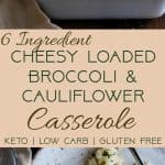 Easy Cheesy Loaded Broccoli Cauliflower Casserole - THEside dish that will make your family love vegetables - even picky eaters! Low carb, gluten/grain/sugar free and keto friendly too! | #Foodfaithfitness | #Glutenfree #Keto #Lowcarb #Cauliflower #Healthy