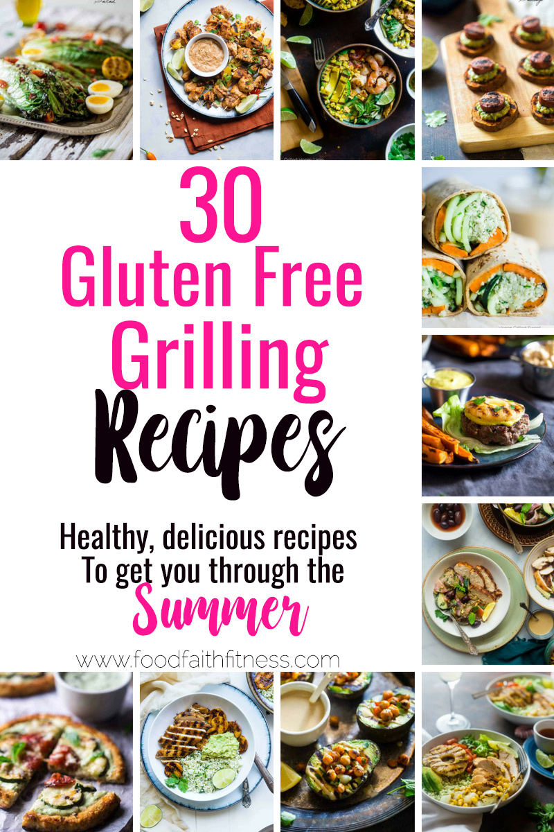 30 Gluten Free Healthy Grilled Recipes Food Faith Fitness