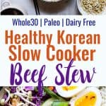 Slow Cooker Whole30 Korean Beef Stew -This Paleo Korean Beef Stew is made in the crock pot for an easy gluten/grain/dairy/sugar free weeknight dinner with addicting spicy-sweet flavor! It's healthy comfort food at it's best! | #Foodfaithfitness | #Glutenfree #Paleo #Whole30 #Slowcooker #Healthy