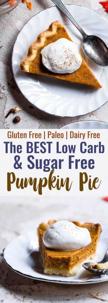 The BEST Low Carb Sugar Free Pumpkin Pie -Thispaleo friendly, sugar free pumpkin pie is SO delicious, you will never know it's dairy and gluten free and only 200 calories a slice! Everyone will want this recipe! | #Foodfaithfitness | #Glutenfree #Sugarfree #Paleo #Lowcarb #Healthy