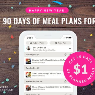 Get 3 Months of Healthy Meal Plans for 1 DOLLAR! Meal plans delivered RIGHT to your phone with grocery lists and nutrition info! | #Foodfaithfitness | #MealPlans #Mealplanning #Healthy #Whole3o