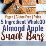No Bake Whole30 Apple Almond Butter Bars -an EASY, 5 ingredient, salty-sweet and healthy snack that is gluten free, dairy free, sugar free and paleo and whole30 compliant! Great for kids and adults! | #Foodfaithfitness | #Paleo #whole30 #glutenfree #dairyfree #healthy