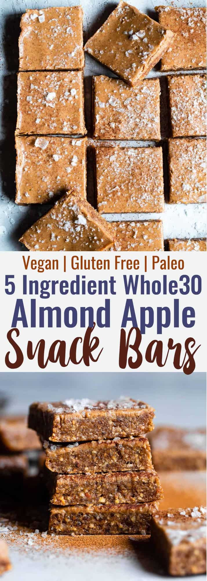 No Bake Whole30 Apple Almond Butter Bars - an EASY, 5 ingredient, salty-sweet and healthy snack that is gluten free, dairy free, sugar free and paleo and whole30 compliant! Great for kids and adults! | #Foodfaithfitness | #Paleo #whole30 #glutenfree #dairyfree #healthy