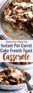 Carrot Cake Instant Pot French Toast Casserole -This dairy and gluten free Instant Pot French Toast Casserole tastes like waking up to carrot cake for breakfast! It's an easy, quick breakfast for any weekend! | #Foodfaithfitness | #Glutenfree #Healthy #Dairyfree #Easter #InstantPot
