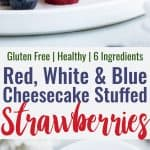 Red White & Blue Cheesecake Stuffed Strawberries - A gluten free, low carb, keto and sugar free dessert that are SO easy to make! Only 30 calories and so tasty! Perfect for the Summer or July 4th! | #Foodfaithfitness | #Glutenfree #Lowcarb #Keto #Sugarfree #July4th