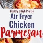 Air Fryer Chicken Parmesan collage image