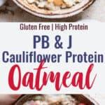 Protein Cauliflower Oats collage photo