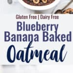 Blueberry Banana Baked Oatmeal collage photo