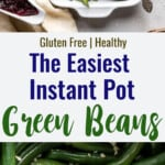 Instant Pot Green Beans collage photo