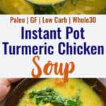 Whole30 Instant Pot Turmeric Tahini Chicken Soup collage photo