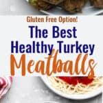 Healthy Turkey Meatballs collage photo