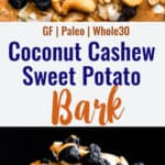 Sweet Potato Blueberry Coconut Cashew Bark collage photo